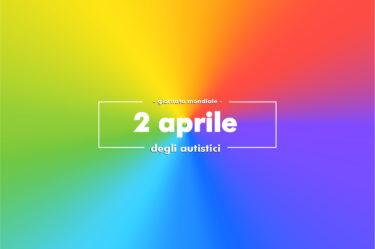 2 aprile giornata mondiale degli autistici